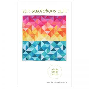 Sun Salutations quilt. Pattern available at shop.wholecirclestudio.com