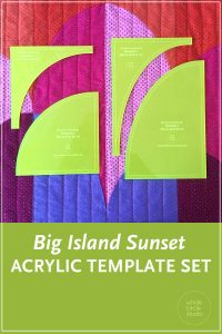 """Make cutting curves for your Big Island Sunset quilt a breeze! Instead of printing, cutting and tracing your own templates from the Big Island Sunset pattern, use the Big Island Sunset Acrylic Template Set and skip right to the cutting. Acrylic templates will save you time and increase accuracy.  Use a small 28mm rotary cutter and these custom ⅛"""" thick acrylic templates (the same thickness as your regular acrylic ruler) to cut out all 4 shapes needed to construct your Big Island Sunset quilt. The fluorescent green glow edge makes it easier to see where you are cutting."""