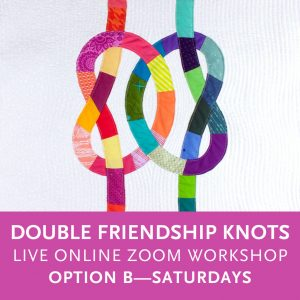 Double Friendship Knots—a live online quilting workshop