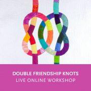 Double Friendship Knots—a live online quilting workshop