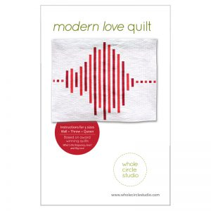 Whole Circle Studio : Modern Love Quilt Pattern