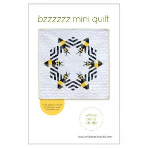 Whole Circle Studio : Bzzzzzz Quilt Pattern