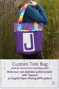 Customize your quilt projects like Yvonne Fuchs of Quilting Jetgirl did! Letter made with with Typecast, a modern alphabet English Paper Piecing pattern by Whole Circle Studio