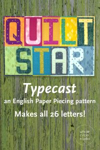 "Quilt Star mini quilt made with Typecast, an English Paper Piecing (EPP) Pattern Make all 26 letters of the alphabet. Each block measures approximately 6"" x 9"". This fully tested pattern guide contains detailed instructions, tips and diagrams to walk quilters through the variety of EPP straight line and curved piecing skills they will use while making Typecast blocks. Required English Paper Pieces and optional acrylic templates not included. Pattern by Whole Circle Studio"