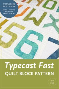 Express Yourself! Typecast Fast, a foundation paper pieced (FPP/machine pieced) pattern, provides you with the entire alphabet, all the numbers and lots of punctuation — a total of 50 block designs! Make any word or phrase you want. Mix and match Typecast with your other favorite quilt blocks to customize your projects. The possibilities are endless!