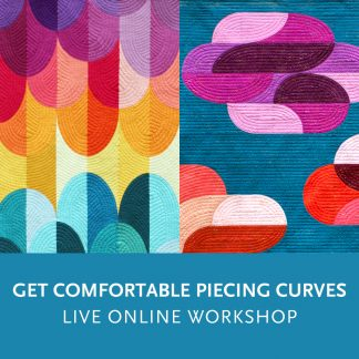 Get Comfortable Piecing Curves—a live online quilting workshop