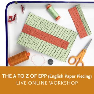 The A to Z of EPP (English Paper Piecing)—a live online quilting workshop