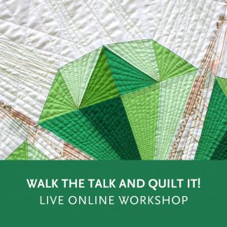 Walk the Talk and Quilt It!—a live online quilting workshop
