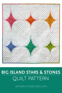 Big Island Stars & Stones is the perfect gift to make for a baby, child, or friend. This pattern is a bright, modern twist on the traditional Drunkard's Path block. This easy pattern is fully tested and contains detailed instructions and diagrams, making it a breeze to piece. Instructions are included for three sizes—Baby / Wall, Throw, and Twin. Sample shown made with Sun Print by Alison Glass for Andover Fabrics. Quilt pattern by Whole Circle Studio